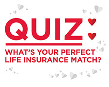 Quiz: What's your perfect life insurance match?