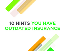 10 Hints you have outdated insurance. View a slideshow and see if you have outdated insurance